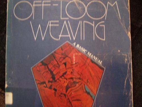 Off-loom weaving: A basic manual (The Crafts series)