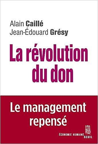 Livres gratuits en ligne La révolution du don : Le management repensé à la lumière de l'anthropologie pdf epub