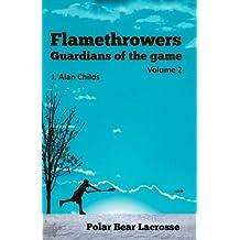 Flamethrowers - Guardians of the game Vol 2: Polar Bear Lacrosse