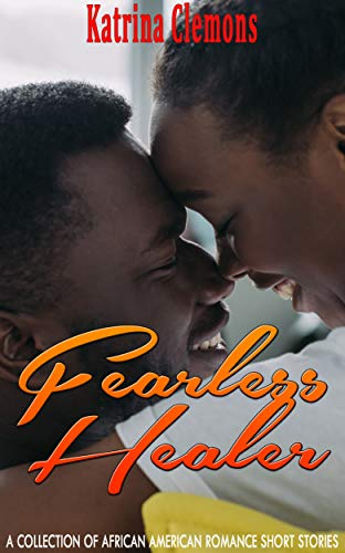Search : Fearless Healer: A Collection of African American Romance Short Stories