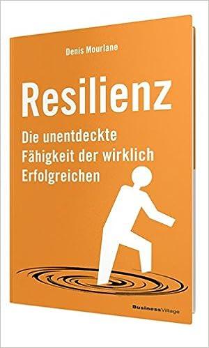 Cover des Buchs: Resilienz: Die unentdeckte Fähigkeit der wirklich Erfolgreichen