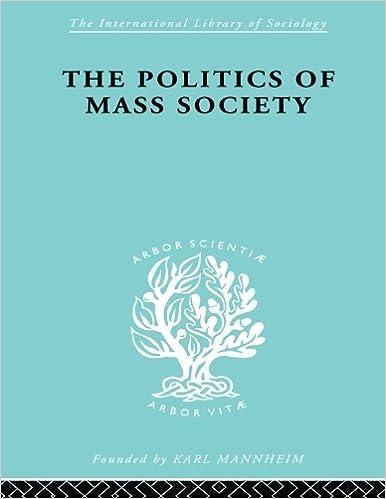 Politics of Mass Society (International Library of Socio) by William Kornhauser (2010-10-19)