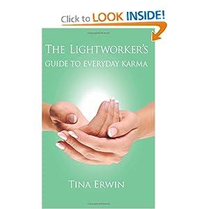 The Lightworker's Guide to Everyday Karma: A Karmic Savings and Loan Series Book Tina Erwin