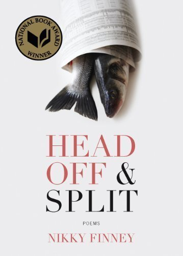 Head Off & Split: Poems 1st (first) Edition by Finney, Nikky published by Triquarterly (2011) (Split Aa)