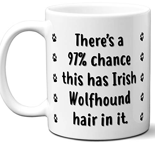 Funny Dog Gifts For Women & Men. Irish Wolfhound Owner Mug Coffee Tea Cup. Dog Themed Present Dog Mom Dog Dad Dog Lover Men Girls Groomer Women Xmas Birthday Mother's Day, Father's Day.