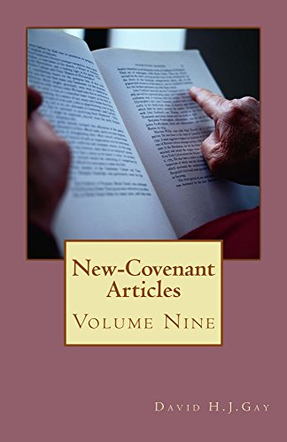 New-Covenant Articles: Volume Nine by [Gay, David H.J.]