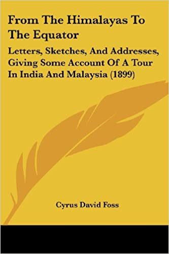 IPod ebook lataus From The Himalayas To The Equator: Letters, Sketches, And Addresses, Giving Some Account Of A Tour In India And Malaysia (1899) 1104130025 PDF FB2