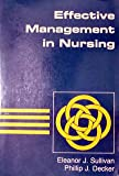 Effective Management in Nursing, Sullivan, Eleanor J. and Decker, Phillip J., 0201062089