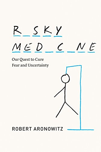 Risky Medicine: Our Quest to Cure Fear and Uncertainty Pdf