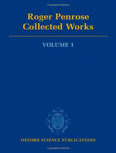 Roger Penrose: Collected Works, Vol. 1
