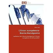 UNION EUROPEENNE- BOSNIE-HERZEGOVINE (L')