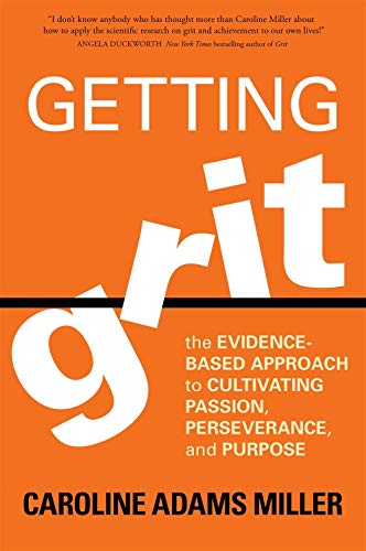 Getting Grit: The Evidence-Based Approach to Cultivating Passion, Perseverance, and Purpose (The Client List Based On A True Story)