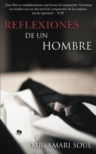 Reflexiones De Un Hombre (Spanish Edition) [Mr. Amari Soul] (Tapa Blanda)