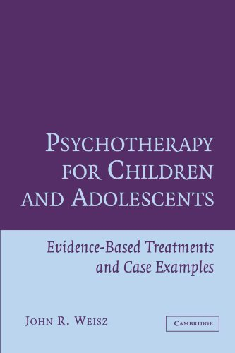 Psychotherapy for Children and Adolescents: Evidence-Based Treatments and Case Examples