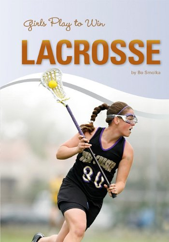 Girls Play to Win Lacrosse PDF