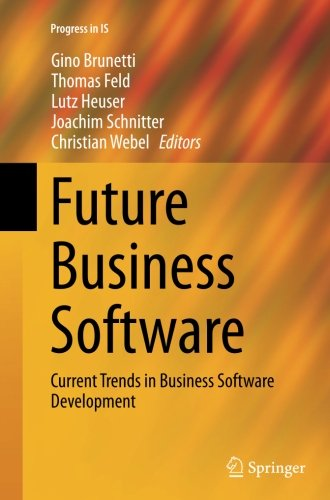 Future Business Software: Current Trends in Business Software Development (Progress in IS)