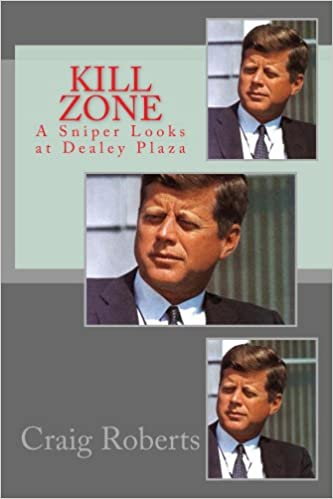 Amazon kill zone a sniper looks at dealey plaza ebook craig kill zone a sniper looks at dealey plaza 6th edition kindle edition fandeluxe Gallery