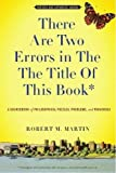 There Are Two Errors in the the Title of This Book, Revised and Expanded (Again): A Sourcebook of Philosophical Puzzles, Problems, and Paradoxes