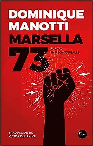Marsella 73 de Dominique Manotti