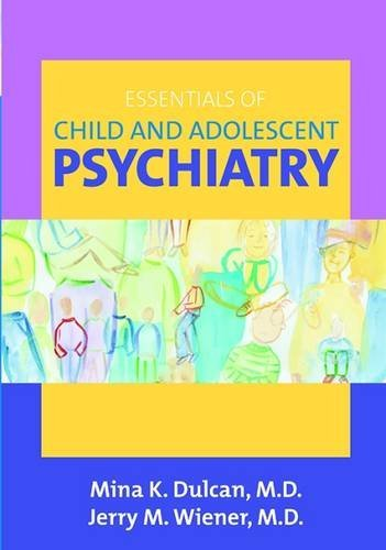 Essentials of Child And Adolescent Psychiatry
