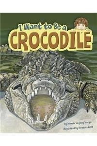 Read Online I Want to Be a Crocodile(Hardback) - 2015 Edition ebook