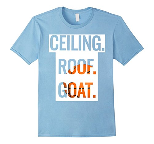 Ceiling Roof (Mens CEILING. ROOF. GOAT. Funny Basketball T-Shirt Medium Baby Blue)
