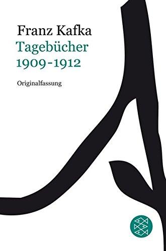 Tagebücher: Band 1: 1909-1912 (Franz Kafka, Gesammelte Werke in der Fassung der Handschrift (Taschenbuchausgabe))
