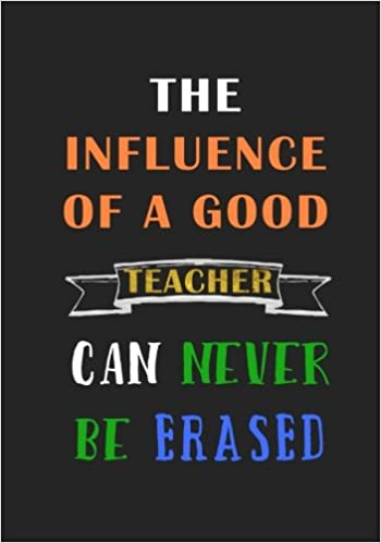 The Influence of a good Teacher can never be Erased: A ...