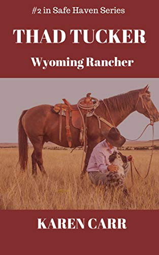 - Thad Tucker: Wyoming Rancher (Safe Haven Series Book 2)
