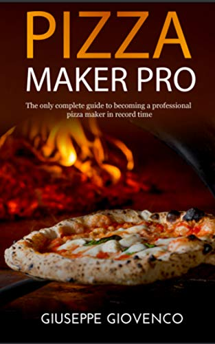 - pizza maker pro: The complete guide to becoming a professional pizza maker. With method and recipe to prepare highly digestible dough, tips and recipes ... use of a wood oven (For professional use)