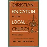 Christian Education for the Local Church, Herbert W. Byrne, 0310222303