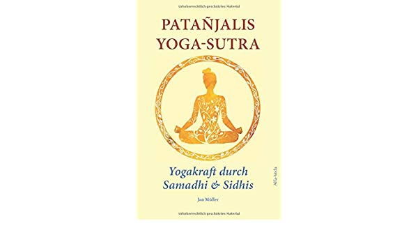 Patañjalis Yoga-Sutra - Yogakraft durch Samadhi & Sidhis: Im ...