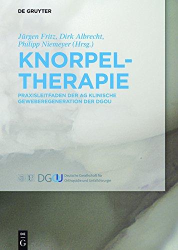 Knorpeltherapie: Praxisleitfaden der AG Klinische Geweberegeneration der DGOU (German Edition)