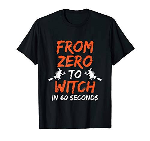 From Zero to Witch In 60 Seconds Funny Halloween -