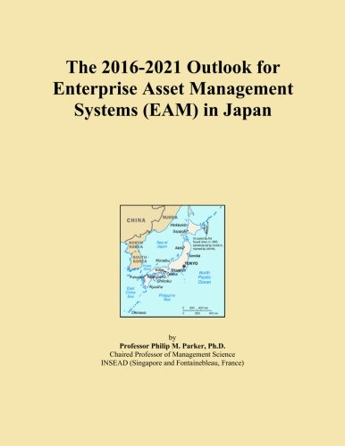 The 2016-2021 Outlook for Enterprise Asset Management Systems (EAM) in Japan