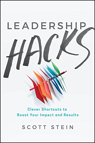 Leadership Hacks: Clever Shortcuts to Boost Your Impact and Results