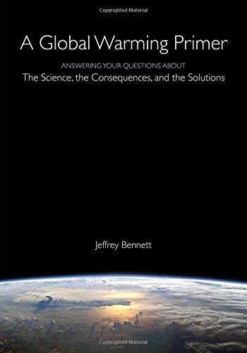 1937548783 - A Global Warming Primer: Answering Your Questions About The Science, The Consequences, and The Solutions