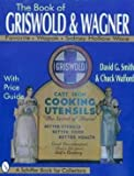 The Book of Griswold and Wagner, David Smith and Charles Wofford, 0887408362