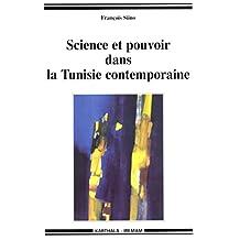 Science et pouvoir dans la Tunisie contemporaine (Hommes et sociétés)