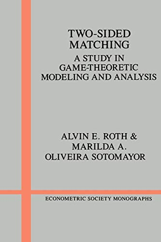 Two-Sided Matching: A Study in Game-Theoretic Modeling and Analysis (Econometric Society Monographs) (History Matching)