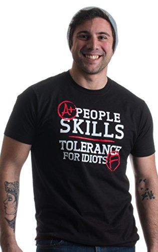 A+ People Skills, F Tolerance for Idiots | Funny Sarcastic Humor Unisex T-shirt