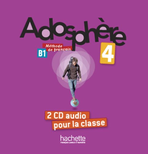 Adosphere 4 : CD audio classe (x2) (French Edition) by French and European Publications Inc