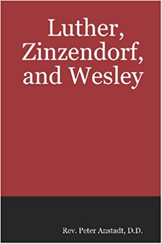 Luther, Zinzendorf, and Wesley