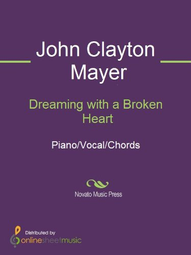 Dreaming With A Broken Heart Kindle Edition By John Mayer Arts