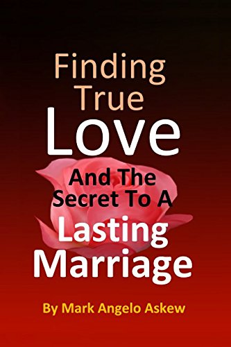 Download Finding True Love -  And The Secret To A Lasting Marriage PDF