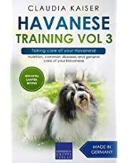 Havanese Training Vol 3 – Taking care of your Havanese: Nutrition, common diseases and general care of your Havanese