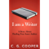 I Am A Writer: A Story About Finding Your Inner Author (The Mentor Code series - How To Be A Writer Book 1)