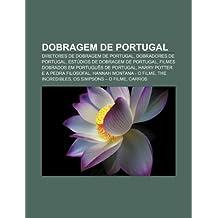 Dobragem de Portugal: Diretores de dobragem de Portugal, Dobradores de Portugal, Estúdios de dobragem de Portugal