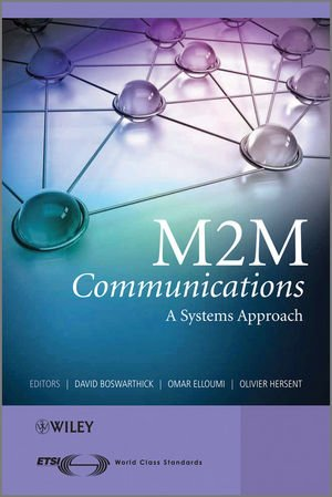 [PDF] M2M Communications: A Systems Approach Free Download | Publisher : Wiley | Category : Computers & Internet | ISBN 10 : 1119994756 | ISBN 13 : 9781119994756