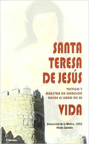 Santa Teresa de Jesús testigo y maestra de oración desde el libro de ...